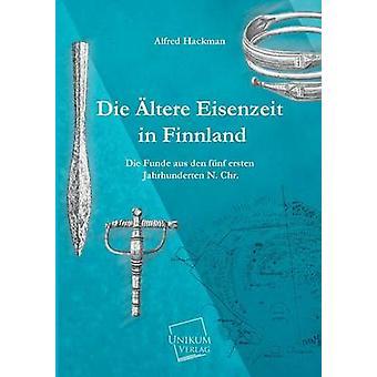 Die Altere Eisenzeit in Finnland by Hackman & Alfred