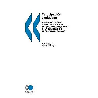 Citizens as Partners  OECD Handbook on Information Consultation and Public Participation in PolicyMaking Spanish version by OECD Publishing
