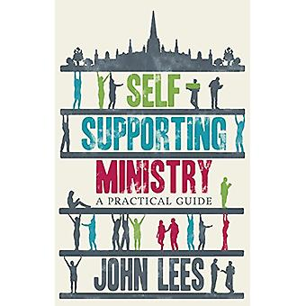 Self-supporting Ministry - A Practical Guide by John Lees - 9780281078