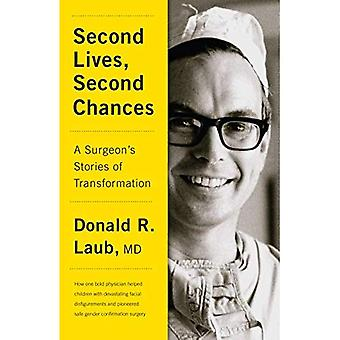Second Lives, Second Chances: A Surgeon's Stories of Transformation