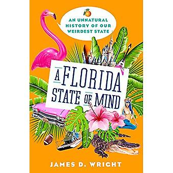 Florida: An Unnatural History of America's Weirdest State
