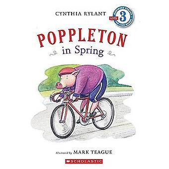 Scholastic Reader Level 3 - Poppleton in Spring by Cynthia Rylant - Ma