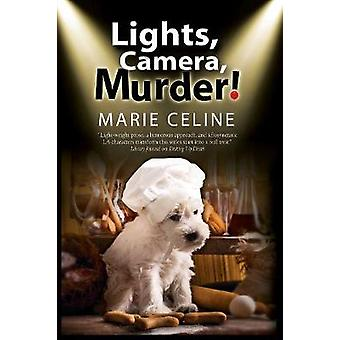 Lights - Camera - Murder! - A TV Pet Chef Mystery Set in L. A. by Mari