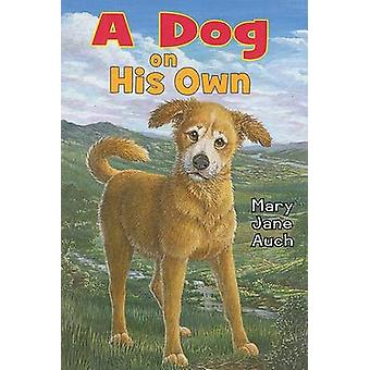 A Dog on His Own by Mary Jane Auch - 9780823420889 Book