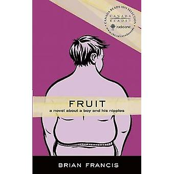 Fruit - A Novel about a Boy and His Nipples by Fruit - A Novel about a