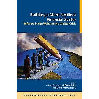 Building a More Resilient Financial Sector - Reforms in the Wake of th