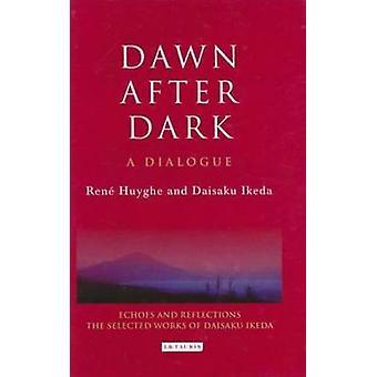 Dawn After Dark by Ikeda Daisaku - Rene Huyghe - 9781845115968 Book