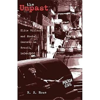 Het onverleden: Elite geweld en sociale controle in Brazilië, 1954-2000, vol. 44