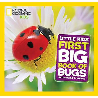 First Big Book of Bugs (National Geographic Little Kids) (Hardcover) by Hughes Catherine D.