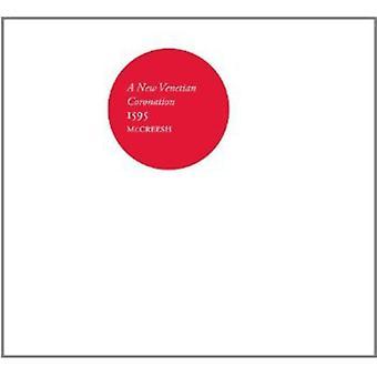Gabrieli/Gabrieli, G./Bendinelli/Hassler/Gussago - A New Venetian Coronation, 1595 [Vinyl] USA import