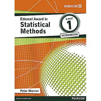 Edexcel Award in Statistical Methods Level 1 Workbook by Peter Sherran