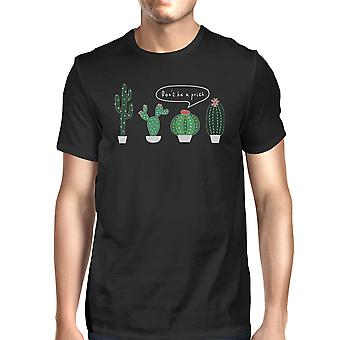 Don't Be a Prick Cactus Mens Black Funny Saying Tee