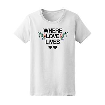 Where Love Lies, Love Quote Tee Women's -Image by Shutterstock