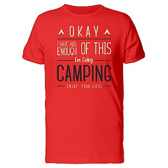 Camping Quote Enough Of This Tee Men's -Image by Shutterstock