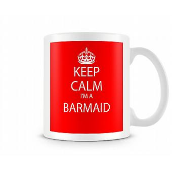 Keep Calm Im A Barmaid Printed Mug Printed Mug