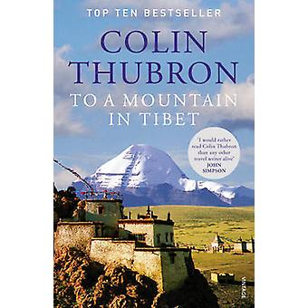 To a Mountain in Tibet by Colin Thubron - 9780099532644 Book
