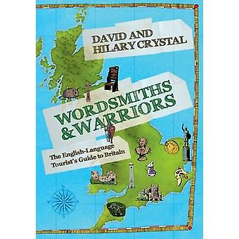 Wordsmiths and Warriors - The English-Language Tourist's Guide to Brit
