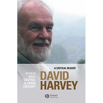 David Harvey - un lettore critico di Noel chiostri - Derek Gregory - 978