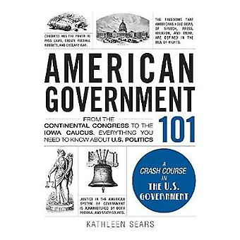 American Government 101 - From the Continental Congress to the Iowa Ca