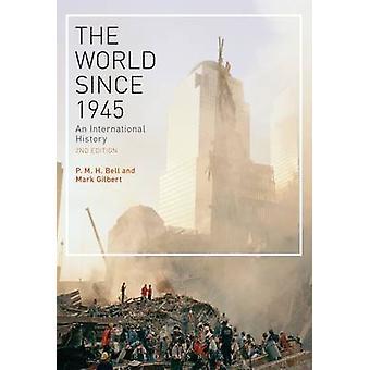 Il mondo dal 1945 - una storia internazionale di P. M. H. Bell - Mar