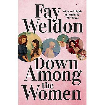 Ned blandt kvinder af Fay Weldon - 9781784080747 bog