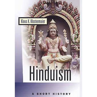 Hinduismus - eine kurze Geschichte von Klaus K. Klostermaier - 9781851682133 Bo
