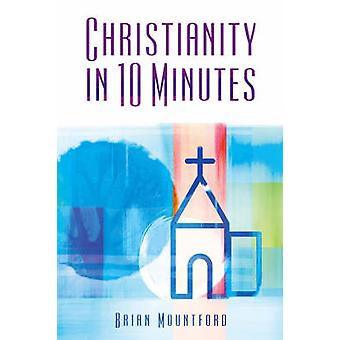 Christianity in 10 Minutes by Brian Mountford - 9781905047093 Book