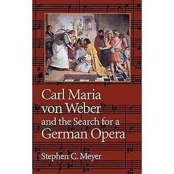 Carl Maria Von Weber i poszukiwanie niemieckiego Opera przez Stephena C.