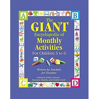 Giant Encyclopedia of Monthly Activities - For Children 3 to 6 by Kath