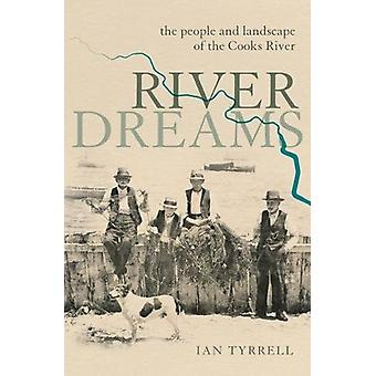 River Dreams - The people and landscape of the Cooks River - 978174223