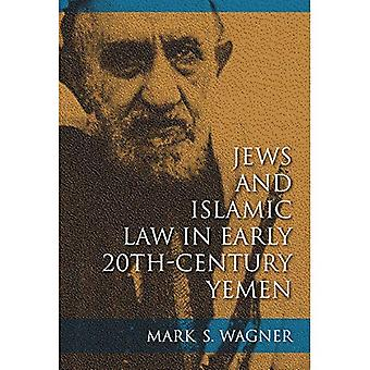 Jews and Islamic Law in Early 20th-Century Yemen (Indiana Series in Se) (Indiana Series in Sephardi and Mizrahi...