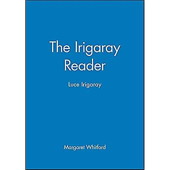 IRIGARAY Reader (Wiley Blackwell lecteurs)