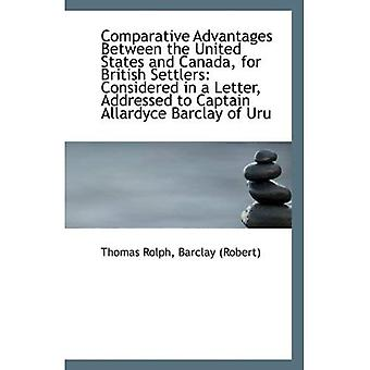 Comparative Advantages Between the United States and Canada, for British Settlers: Considered in a L