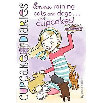 ¡Emma Llueven gatos y perros... y Cupcakes! (Diarios de Magdalena)