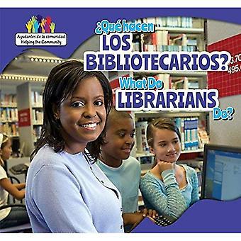 Que Hacen Los Bibliotecarios? / What Do Librarians Do? (Ayudantes de La Comunidad / Helping the Community)