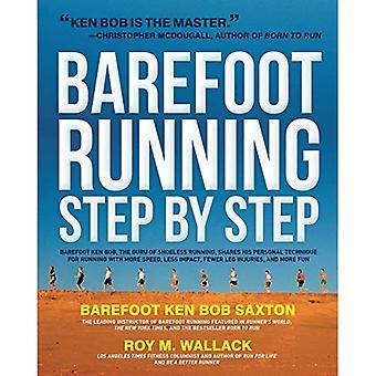 The Complete Book of Barefoot Running: Learn the Scientifically Proven Technique for Improving Your Stride and Reducing Injuries