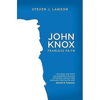 John Knox: Fearless Faith (Biography)
