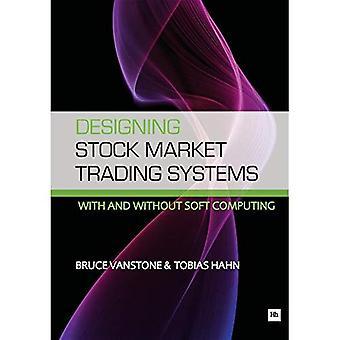 Designe Stock Market Trading Systems: Med og uden bløde computing