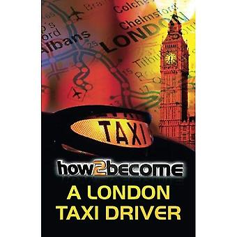 How To Become A London Taxi Driver: London Taxi Knowledge: 1 (How2Become)