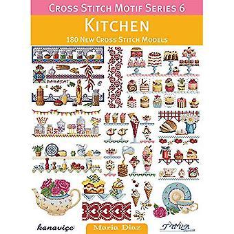Cross Stitch Motif Series 6: Kitchen: 180 New Cross Stitch Models