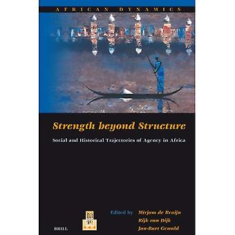 Strength Beyond Structure: Social and Historical Trajectories of Agency in Africa
