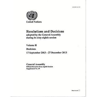 Resolutions and Decisions Adopted by the General Assembly during its Sixty-Eighth Session, Volume II: 2 (Official...