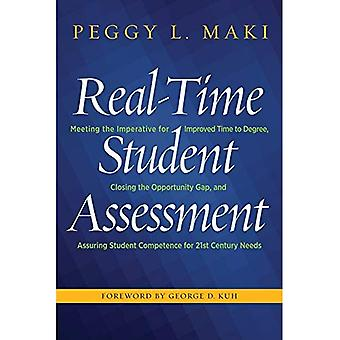 Real-Time Student Assessment: Meeting the Imperative for Improved Time to Degree, Closing the Opportunity Gap, and Assuring Student Competence for 21st Century Needs