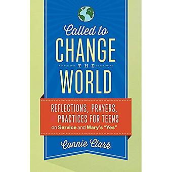 Called to Change the World: Reflections for Teens on Service & Mary's \