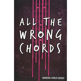 All the Wrong Chords by Christine Hurley Deriso - 9781635830101 Book