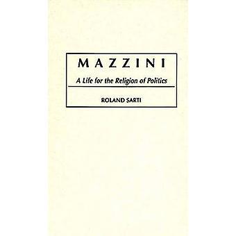 Mazzini A vie pour la Religion de la politique par Sarti & Roland
