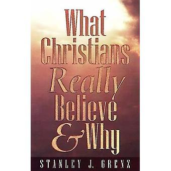O que os cristãos acreditam realmente por grenz