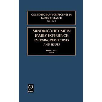 Minding the Time in Family Experience Emerging Perspectives and Issues by Daly & K. J.