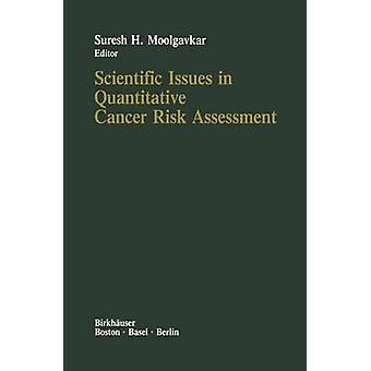 Scientific Issues in Quantitative Cancer Risk Assessment by Moolgavkar & S.H.
