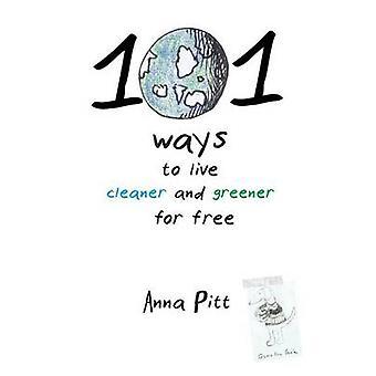 ピット ・ アンナ クリーナーと環境に優しいを無料ライブする 101 の方法